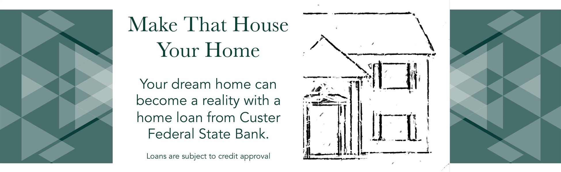 Home Loans through Custer Federal State Bank